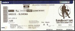 Croatia Zagreb 9.9.2015 / EUROBASKET 2015 / Basketball / Greece - Slovenia / VIP Ticket - Tickets D'entrée