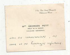 Carte De Visite ,Monseigneur Georges PETIT, Prélat De Sa Sainteté , Vicaire Général ,Châlons Sur Marne - Cartes De Visite