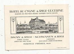 Carte De Visite , Hôtel Du Cygne & Rigi , LUCERNE , Haefeli Frères , Prop. ,Suisse - Cartes De Visite