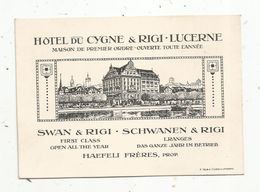 Carte De Visite , Hôtel Du Cygne & Rigi , LUCERNE , Haefeli Frères , Prop. ,Suisse - Visiting Cards