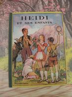Flammarion > HEIDI ET SES ENFANTS > JOHANNA SPYRI - 1950 - 152 Pages - Livres, BD, Revues