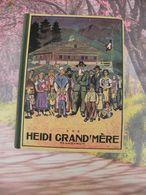 Flammarion > HEIDI GRAND MÈRE > JOHANNA SPYRI - 1950 - 156 Pages - Livres, BD, Revues