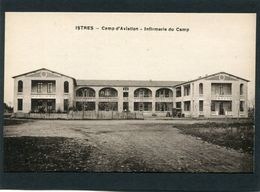 CPA - ISTRES - Camp D'Aviation - Infirmerie Du Camp - 1919-1938: Between Wars