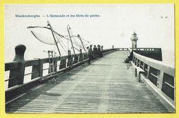 * Blankenberge - Blankenberghe (Kust - Littoral) * (nr 47) L'estacade Et Les Filets De Peche, Phare, Pier, Pecheurs Rare - Blankenberge