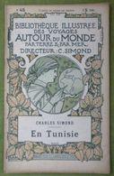 BIBLIOTHEQUE ILLUSTREE DES VOYAGES AUTOUR DU MONDE - CHARLES SIMOND - En Tunisie - Voyages