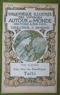 BIBLIOTHEQUE ILLUSTREE DES VOYAGES AUTOUR DU MONDE - PAUL CLAVERIE - LES ILES DU PACIFIQUE - TAÏTI - Voyages