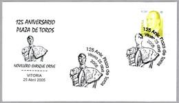 125 Años PLAZA DE TOROS - Novillero Enrique Orive. Vitoria, Alava, Pais Vasco, 2005 - Fiestas