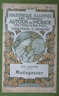 BIBLIOTHEQUE ILLUSTREE DES VOYAGES AUTOUR DU MONDE - EUG. CAUSTIER - MADAGASCAR - Voyages