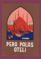 170718  - ETIQUETTE HOTEL TURQUIE ISTANBUL - PERA PALAS OTELI - Hotel Labels