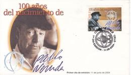 FDC. 100 AÑOS DEL NACIMIENTO DE PABLO NERUDA-OBLITERE 2004 CHILE- BLEUP - Chile