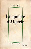 Jules Roy - La Guerre D'Algérie - 1960 - Boeken