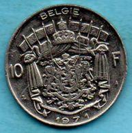 BELGIQUE / BELGIUM  10 Francs 1971 Dutch Lég - 1951-1993: Baudouin I