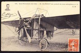 Les Pionniers De L'Air - Aviateur L. BLÉRIOT Sur Son Aéroplane N° 11 - Airmen, Fliers