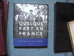 ( Guerre 39-45  Vichy )   Quelque Part En France L'été 1944 De John G. Morris - War 1939-45