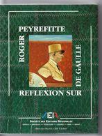 Réflexion Sur De Gaulle Roger Peyrefitte  TBE  Société Des Editions Régionales  1991 – In-8 Broché - Histoire