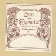 Etiquette Parfum Eau De Cologne Distillée Sur Fleurs Extra Forte 7,8 Cm X 8 Cm En Superbe.Etat - Etiquettes