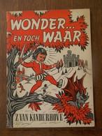 Oud Boekje   WONDER ... EN TOCH  WAAR   Door Z  VAN  KINDERHOVE  UITG.   N. V.  VAN IN & Co  LIER 1957 - Godsdienst & Esoterisme