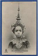 CPA Cambodge Types Asie écrite Une Des Premières Danseuses Du Roi - Cambodge