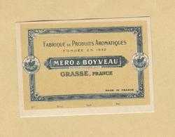Etiquette Fabrique De Produits Aromatiques ... Méro & Boyveau GRASSE ... 4,6 Cm X 6,6 Cm En Superbe.Etat - Etiquettes