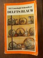 Boek  DELFTS  BLAUW  Door D. F Lunsingh Scheurleer - Culture