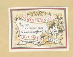 Etiquette Parfum Marque Du Chamois Deroubaix & Cie Parfumeurs LILLE 5,4 Cm X 7,3 Cm En Superbe.Etat - Etiquettes