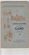 Guide Touristique De La Ville De Gand. Collection Des Guides Castaigne. 61 Pages - Dépliants Turistici