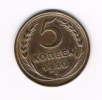 -&   RUSLAND  5 KOPEKS  1940 - Russia