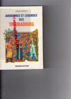 87-19-23-24-46- AVENTURES ET LEGENDES DES TROUBADOURS-PATRICK CAZALS-FERNAD NATHAN 1977-IMPRIMERIE BERGER LEVRAULT NANCY - Limousin