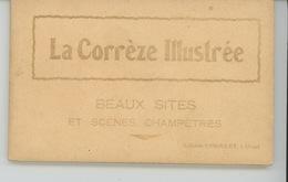 LA CORREZE ILLUSTRÉE - Beaux Sites Et Scènes Champêtres - Carnet Complet De 12 CPA - Autres Communes