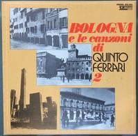 LP 33 - BOLOGNA E LE CANZONI DI QUINTO FERRARI 2 / Anno 1973 - Other - Italian Music