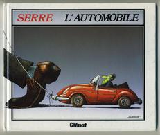 L'automobile, Savoir Vivre, Les Vacances - Serre - Editions Glénat (2) Et France Loisirs (1) - Serre