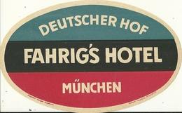 MUNCHEN FAHRIG'S HOTEL DEUTSCHER HOF  ETIQUETTE PUBLICITE GERMANY ALLEMAGNE EUROPE - Etiquettes D'hotels