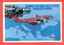 ISTRES-DAMASCO-PARIGI - PILOTI CUPINI-FIORI-BISEO-MUSSOLINI AEREI - - Aviatori