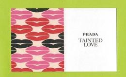 Cartes Parfumées Carte TAINTED LOVE  RECTO VERSO  De PRADA - Cartes Parfumées