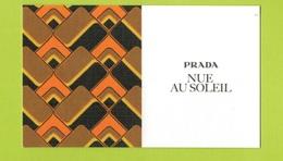 Cartes Parfumées Carte   NUE AU SOLEIL  RECTO VERSO De PRADA - Modern (from 1961)