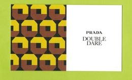 Cartes Parfumées Carte  DOUBLE DARE  RECTO VERSO De PRADA - Modern (from 1961)