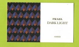 Cartes Parfumées Carte DARK  LIGHT  RECTO VERSO De PRADA - Cartes Parfumées