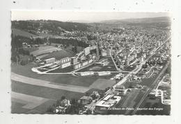 Mo , Cp , SUISSE , La CHAUX De FONDS , Quartier Des Forges , Vierge , Ed. Jeanneret-Danner - NE Neuchâtel