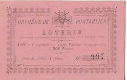Billet De Loterie / ORPHEON De PONTARLIER / DOUBS / Lot : Obligation Crédit Foncier à 500 Francs - Lottery Tickets