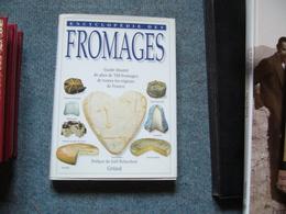 ( Cuisine Gastronomie Fromage ) Encyclopédie Des Fromages Preface De J. Robuchon - Gastronomie