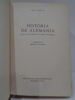 Historia De Alemania Para Los Pueblos De Habla Española. Veit Valentin. Año 1947. - History & Arts