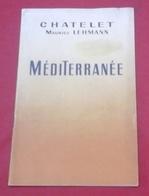 """Programme Théâtre Du Chatelet Années 50 """"Méditerranée"""" Maurice Lehmann Tino Rossi Fernand Sardou Danielle Lamar - Programs"""