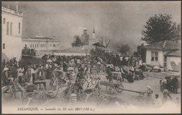 Incendie Du 18 Août 1917, Salonique - CPA - Greece
