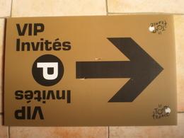 TOUR DE FRANCE Theme Cyclisme Velo SIGNALISATION VIP INVITES - Wielrennen
