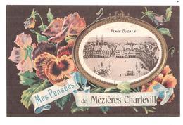 MES PENSEES DE MEZIERES-CHARLEVILLE PLACE DUCALE MESSAGE DERIERE - Charleville