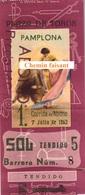 Billet De Corrida 07/07/1962 PLAZA TOROS DE PAMPLONA - Scans Recto-verso - Tickets D'entrée