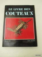 Le Livre Des Couteaux Relié Format 23 Cm X 30  -170 Pages -  Tres Bon état Proche Du Neuf - Knives/Swords