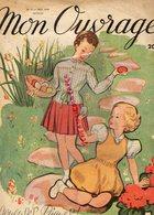 MODE- MON OUVRAGE -N° 7- MAI 1949- JOUYEUSES PAQUES- EDITIONS MONTSOURIS PARIS- ENFANT JARDIN- DENTELLE-LINGERIE- - Mode