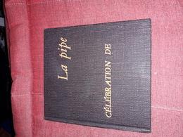 Celebration De La Pipe  Ed Robert Morel Numerote Eo Tbe - Books