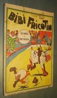 BIBI FRICOTIN N°2 : Les Farces De ... - 1947  - Forton - Lacroix - S.P.E. - Réimp. - Bibi Fricotin